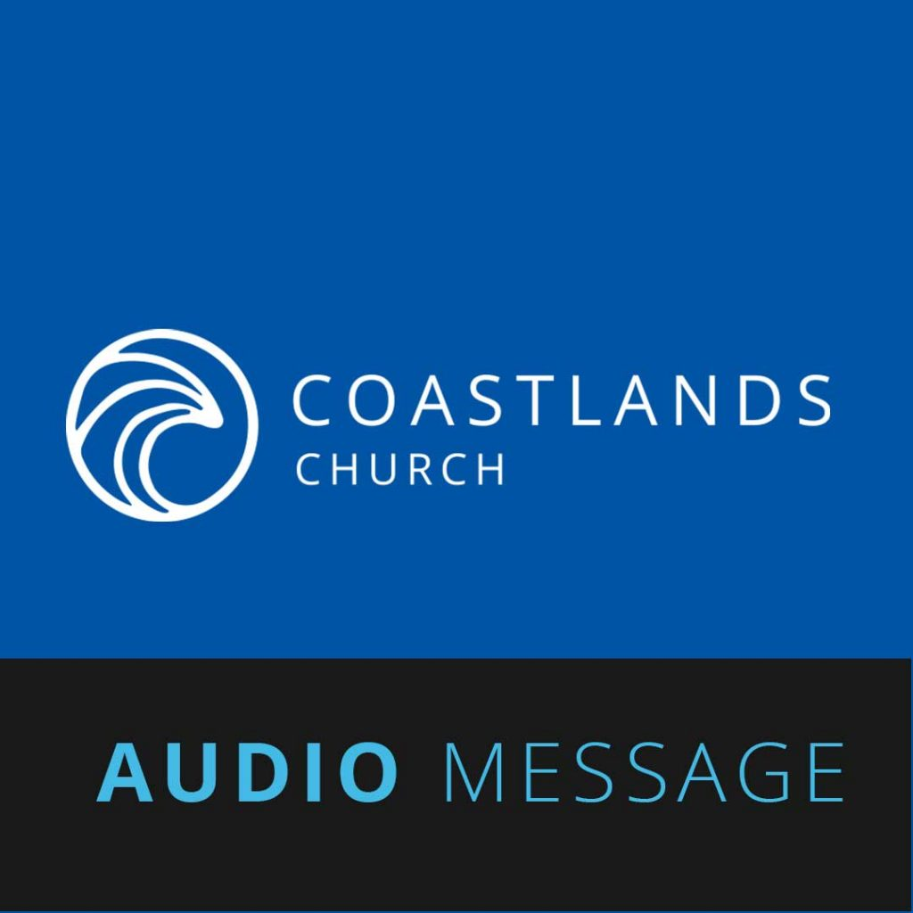 Coastlands Church | Audio Message | 528 Brighton Rd, Brighton SA 5048